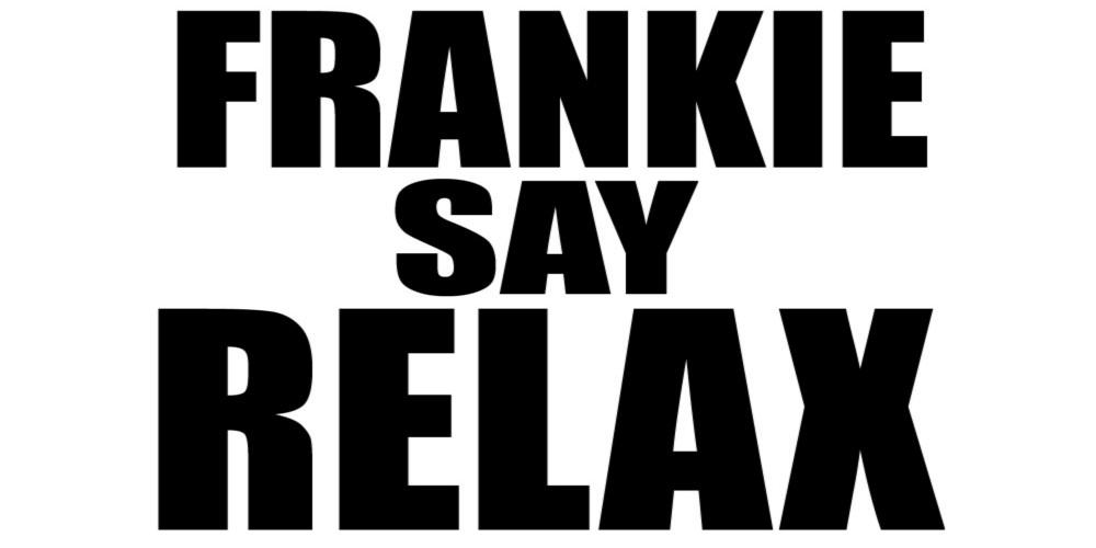 relax frankie